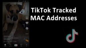 TikTok tracked user device MAC address